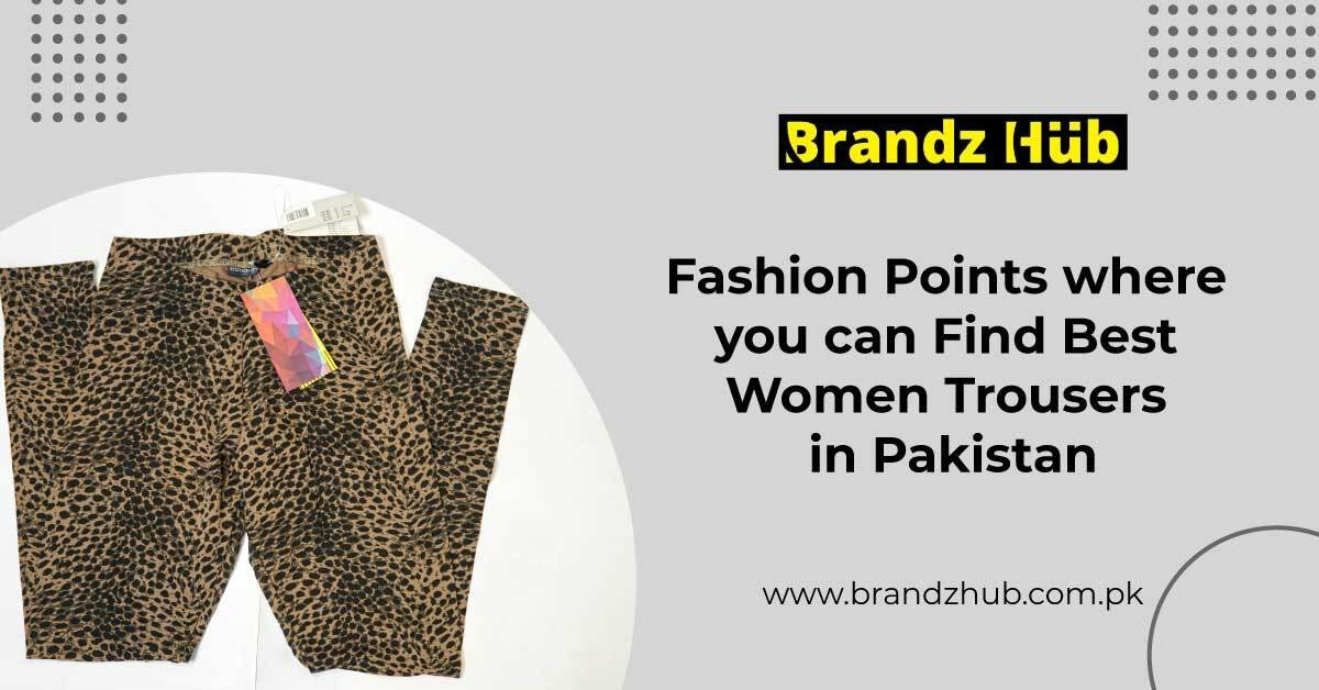 Find Best Women Trousers in Pakistan