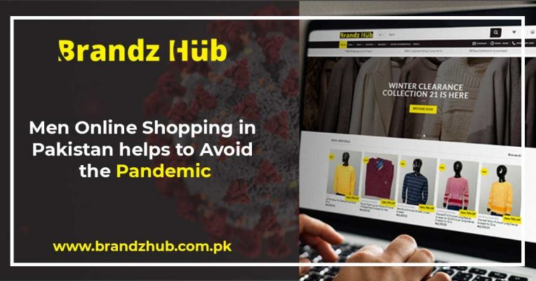 Men Online Shopping in Pakistan Helps to Avoid the Pandemic
